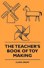 The Teacher's Book Of Toy Making