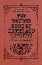 The Wonder Book of Myths and Legends - Illustrated by Frederick Richardson