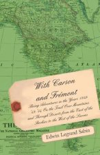 With Carson and Fremont - Being Adventures in the Years 1842-'43-'44