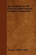 The Tendency to the Concrete and Practical in Modern Education