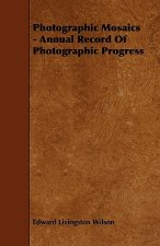Photographic Mosaics - Annual Record of Photographic Progress