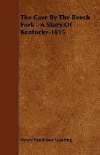 The Cave by the Beech Fork - A Story of Kentucky-1815