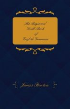 The Beginners' Drill-Book of English Grammar - Adapted for Middle-Class and Elementary School