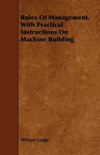 Rules Of Management, With Practical Instructions On Machine Building