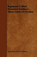 Rapmond F. West Memorial Leetures - Three Lords Of Destiny