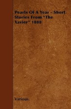Pearls of a Year - Short Stories from the Xavier 1888