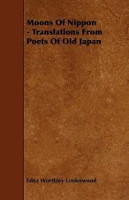 Moons Of Nippon - Translations From Poets Of Old Japan