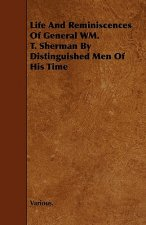 Life and Reminiscences of General Wm. T. Sherman by Distinguished Men of His Time