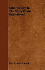 John Wesley, Jr. - The Story Of An Experiment
