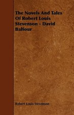The Novels And Tales Of Robert Louis Stevenson - David Balfour