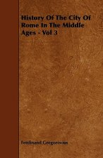 History Of The City Of Rome In The Middle Ages - Vol 3