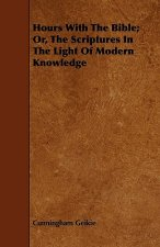 Hours With The Bible; Or, The Scriptures In The Light Of Modern Knowledge