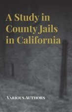 A Study in County Jails in California