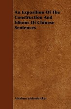An Exposition Of The Construction And Idioms Of Chinese Sentences
