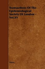 Transactions Of The Epidemiological Society Of London - Vol.XV