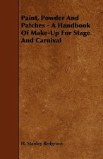 Paint, Powder and Patches - A Handbook of Make-Up for Stage and Carnival