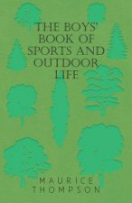 The Boys' Book of Sports and Outdoor Life