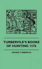 Turbervile's Booke Of Hunting 1576