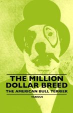 The Million Dollar Breed - The American Bull Terrier