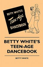 Betty White's Teen-Age Dancebook