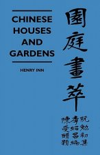 Chinese Houses And Gardens