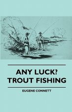 Any Luck? Trout Fishing
