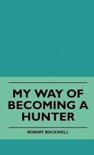 My Way Of Becoming A Hunter