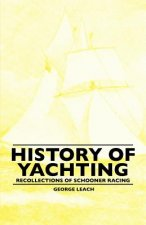 History Of Yachting - Recollections Of Schooner Racing