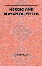 Heroic And Romantic Myths