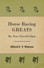 Horse Racing Greats - Mr. Peter Purcell Gilpin