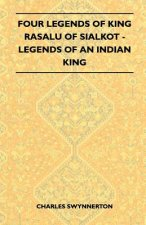 Four Legends Of King Rasalu Of Sialkot - Legends Of An Indian King (Folklore History Series)