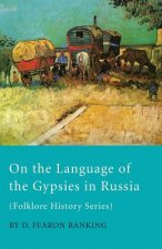 On The Language Of The Gypsies In Russia (Folklore History Series)