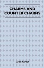 Charms And Counter Charms (Folklore History Series)