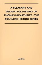 A Pleasant And Delightful History Of Thomas Hickathrift - (Folklore History Series)