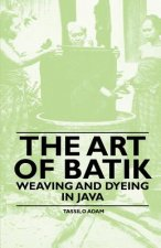 The Art of Batik - Weaving and Dyeing in Java