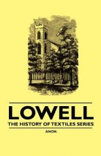 Lowell - The History of Textiles Series