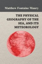 The Physical Geography of the Sea, and Its Meteorology
