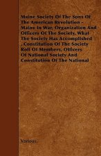 Maine Society of the Sons of the American Revolution - Maine in War, Organization and Officers of the Society, What the Society Has Accomplished, Cons