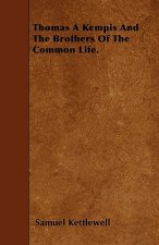 Thomas A Kempis And The Brothers Of The Common Life.