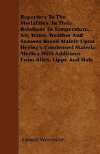 Repertory To The Modalities, In Their Relations To Temperature, Air, Water, Weather And Seasons Based Mainly Upon Hering's Condensed Materia Medica Wi