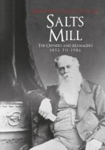 Salt's Mill: The Owners and Managers 1853 to 1986