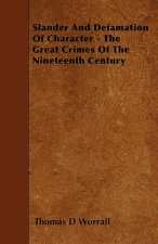 Slander And Defamation Of Character - The Great Crimes Of The Nineteenth Century