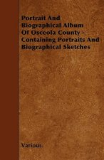 Portrait and Biographical Album of Osceola County - Containing Portraits and Biographical Sketches