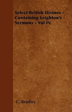 Select British Divines - Containing Leighton's Sermons - Vol IV.
