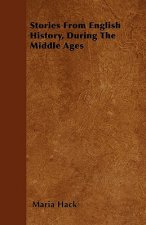 Stories From English History, During The Middle Ages
