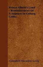 Prince Albert's Land - Reminiscences Of A Sojourn In Coburg Gotha
