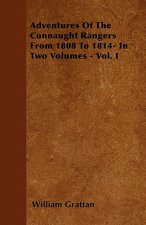 Adventures Of The Connaught Rangers From 1808 To 1814- In Two Volumes - Vol. I