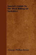 Tourist's Guide To The West Riding Of Yorkshire