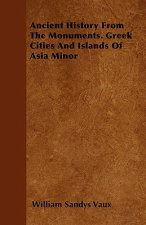 Ancient History From The Monuments. Greek Cities And Islands Of Asia Minor