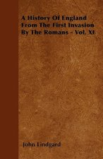 A History Of England  From The First Invasion By The Romans - Vol. XI
